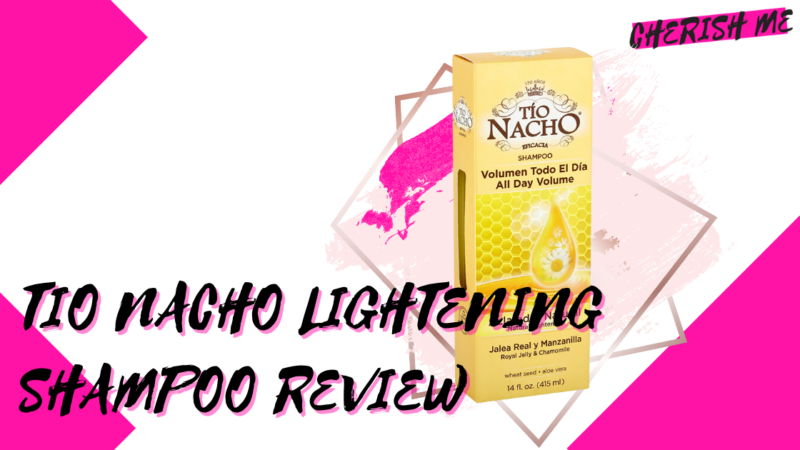 Tio Nacho Lightening Shampoo Review