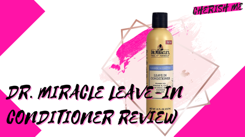 Dr. Miracle Leave-In Conditioner Review
